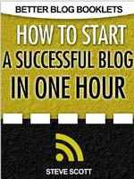 免费下载 Kindle版电子书 How to Start a Successful Blog in One Hour