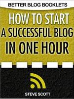 Free How to Start a Successful Blog in One Hour (Kindle Edition)