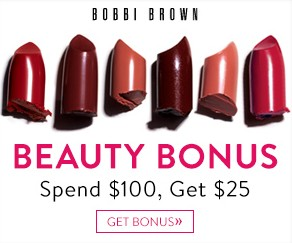 $25 Beauty Bonus Card when you spend $100 @ Bobbi Brown Cosmetics