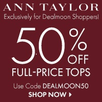 DEALMOON EXCLUSIVE: 50% OFF Full Price Tops @ Ann Taylor
